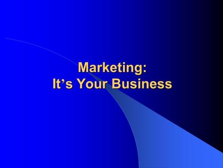 Marketing: It ' s Your Business. Digital Safari Institute GreenBizz Project What is Marketing? Marketing is NOT sales, it leads to sales Marketing is.
