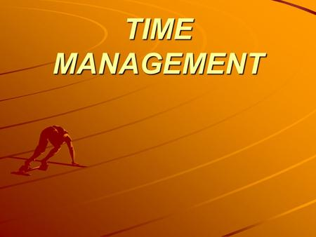 TIME MANAGEMENT. OVERVIEW In the hospitality industry, time is very important. It's a big part of the services guests expect. As a supervisor, your job.