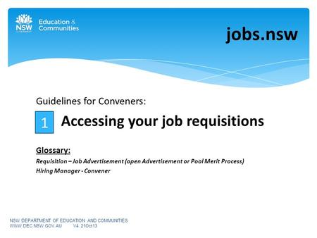 Guidelines for Conveners: Accessing your job requisitions Glossary: Requisition – Job Advertisement (open Advertisement or Pool Merit Process) Hiring Manager.
