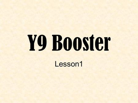 Y9 Booster Lesson1. Objectives- what we should be able to do by the end of the lesson Multiply and divide whole numbers and decimals by 10, 100 and 1000.