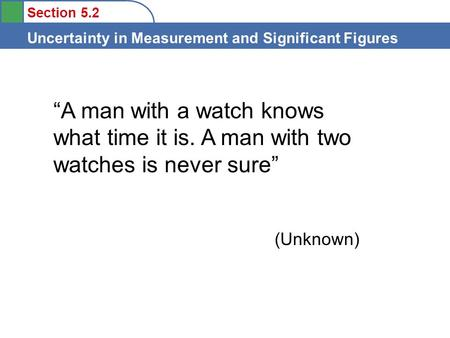 """A man with a watch knows what time it is"