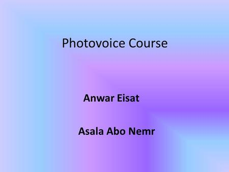 Photovoice Course Anwar Eisat Asala Abo Nemr. What is the relationship between Multi- religious (Christian and Muslims Arabs) in the same village?