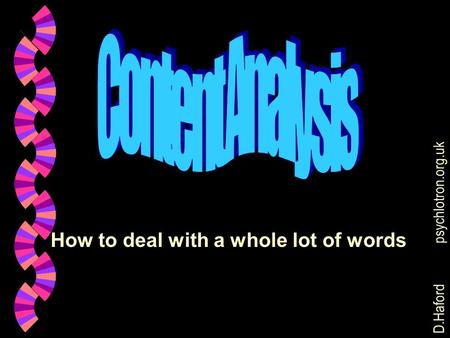 D.Hafordpsychlotron.org.uk How to deal with a whole lot of words.