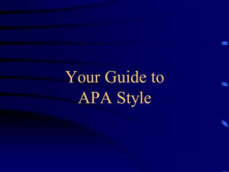 Your Guide to APA Style. WHAT IS APA ? When instructors ask you to write in the APA Style, they are referring to the editorial style that was adopted.