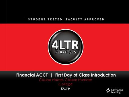 Financial ACCT | First Day of Class Introduction Course Name, Course Number College Date.