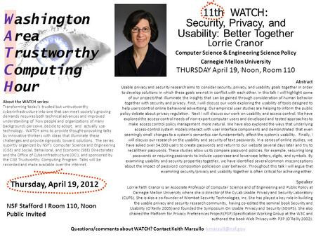 11th WATCH: Security, Privacy, and Usability: Better Together Lorrie Cranor Computer Science & Engineering Science Policy Carnegie Mellon University THURSDAY.