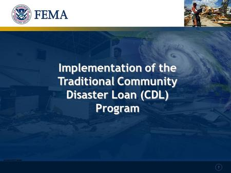 1 Implementation of the Traditional Community Disaster Loan (CDL) Program.