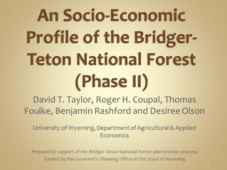David T. Taylor, Roger H. Coupal, Thomas Foulke, Benjamin Rashford and Desiree Olson 1 Prepared in support of the Bridger-Teton National Forest plan revision.