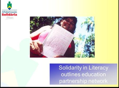 Photo: André de Moraes Sarmento Solidarity in Literacy outlines education partnership network.