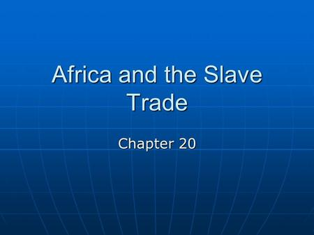 Africa and the Slave Trade Chapter 20. Impact of Slave Trade in Africa Diaspora - any group that has been dispersed outside its traditional homeland,