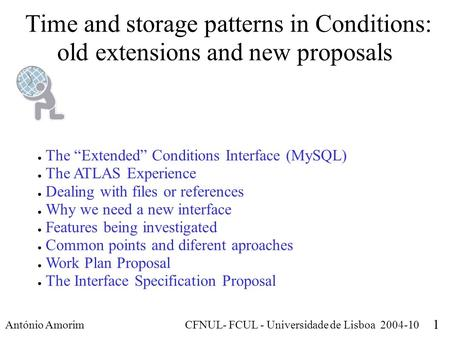 "Time and storage patterns in Conditions: old extensions and new proposals António Amorim CFNUL- FCUL - Universidade de Lisboa 2004-10 1 ● The ""Extended"""