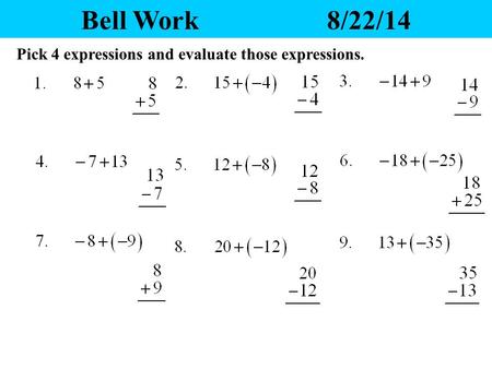 Bell Work 8/22/14 Pick 4 expressions and evaluate those expressions.