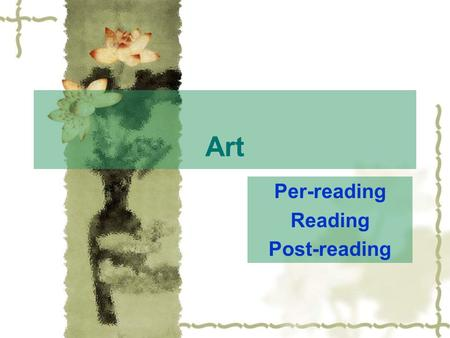Art Per-reading Reading Post-reading. Menu  Pre-reading Pre-reading  Skimming Skimming  Intensive reading Intensive reading  Listen and learn I Listen.
