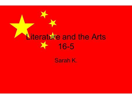 Literature and the Arts 16-5 Sarah K.. Lesson Questions How have political changes affected the arts? What traditions remain strong in the arts? How do.