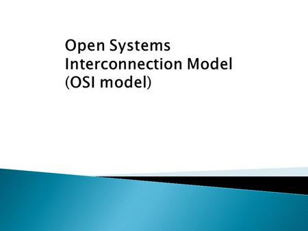 Open Systems Interconnection Model (OSI model). The Open Systems Interconnect Model.