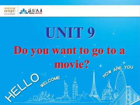 UNIT 9 Do you want to go to a movie? Do you want to play basketball?