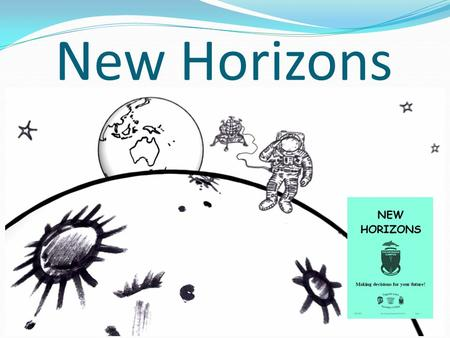 New Horizons. Subject selection…your future: PATHWAYS…