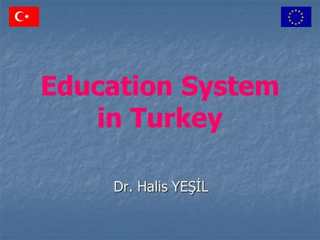 Education System in Turkey Dr. Halis YEŞİL. 2 The Ministry of National Education is the responsible ministry for all education, with the exception of.