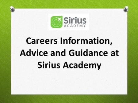 Careers Information, Advice and Guidance at Sirius Academy.