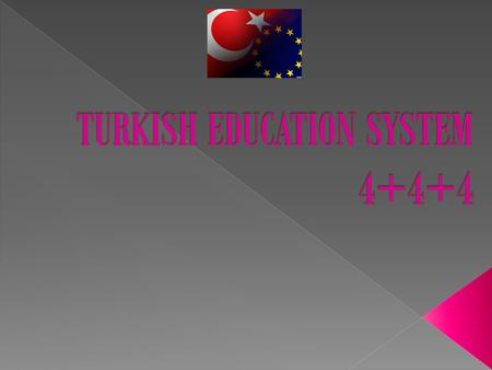 TURKISH EDUCATION SYSTEM Turkish National Education System has two main parts: Formal Education Non-formal Education.