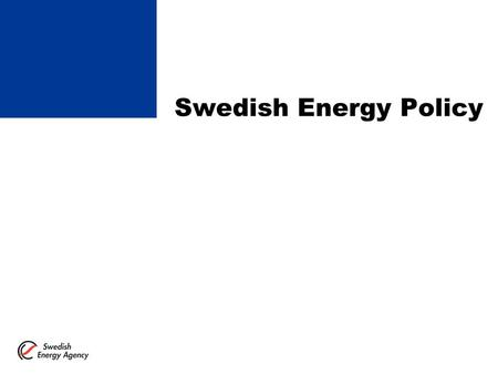 Swedish Energy Policy. Relative Energy Supply 1800-2000 coal hydro wood oil nuclear new RES.