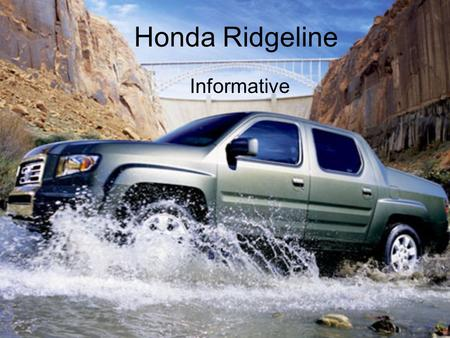 Honda Ridgeline Informative. The Contest: The First Room Before going into the room, we give the person a distinct picture of the truck to stare at. The.