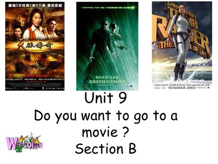 Unit 9 Do you want to go to a movie ? Section B What do you think of them ? funny.