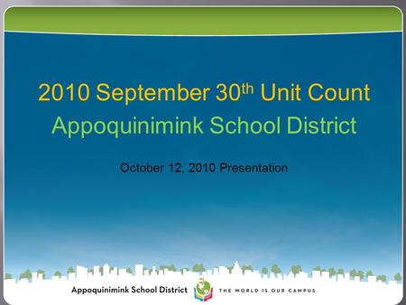 2010 September 30 th Unit Count Appoquinimink School District October 12, 2010 Presentation.