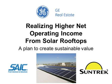 Realizing Higher Net Operating Income From Solar Rooftops A plan to create sustainable value.