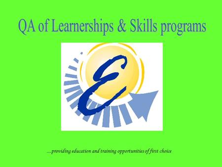 ....providing education and training opportunities of first choice.