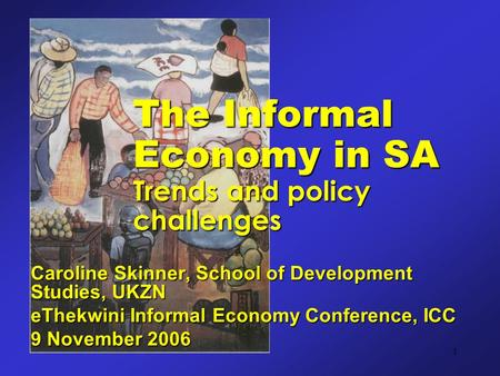 The Informal Economy in SA Trends and policy challenges