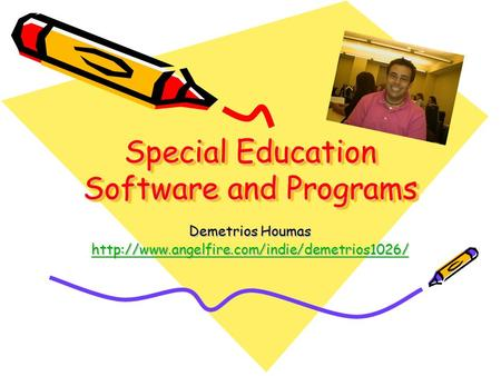 Special Education Software and Programs Demetrios Houmas