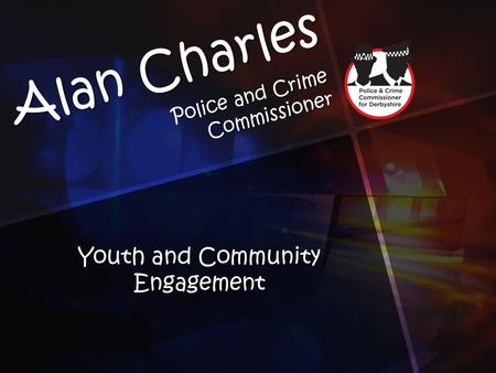 Alan Charles Police and Crime Commissioner Youth and Community Engagement.