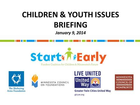 CHILDREN & YOUTH ISSUES BRIEFING January 9, 2014.
