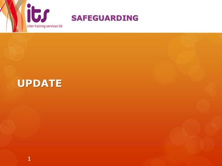 UPDATE SAFEGUARDING 1. SAFEGUARDING The Skills Funding Agency (SFA), in consultation with  The Department for Business, Innovation and Skills (BIS) 