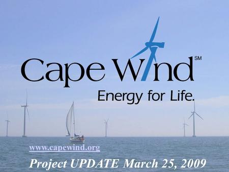 17 October 2015www.CapeWind.org1 www.capewind.org Project UPDATE March 25, 2009.