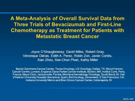 A Meta-Analysis of Overall Survival Data from Three Trials of Bevacizumab and First-Line Chemotherapy as Treatment for Patients with Metastatic Breast.
