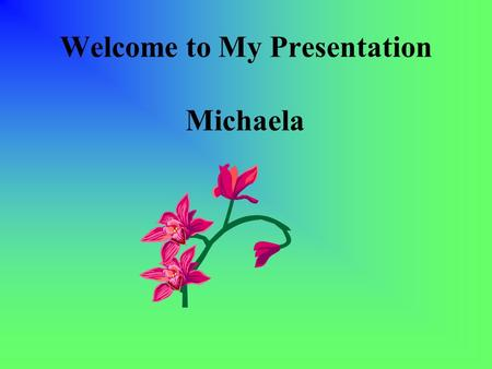 Welcome to My Presentation Michaela. My School Time Line.