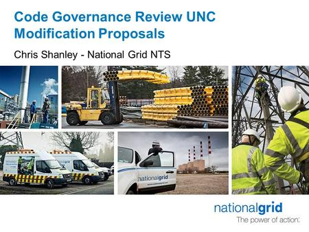 Code Governance Review UNC Modification Proposals Chris Shanley - National Grid NTS.