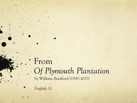From Of Plymouth Plantation by William Bradford (1590-1657) English 11.
