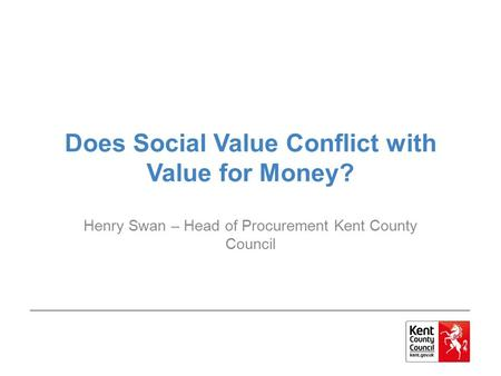 Does Social Value Conflict with Value for Money?