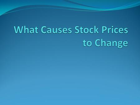 Stock Prices A stock's price is an indication of what investors believe a company is worth reflects a company's current value investor's expectations.