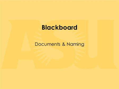 Blackboard Documents & Naming. Document Size 10 MB per file Unlimited files For larger files, Instructor Volumes recommended Instructor Volumes.
