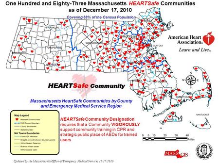One Hundred and Eighty-Three Massachusetts HEARTSafe Communities as of December 17, 2010 Covering 68% of the Census Population Updated by the Massachusetts.