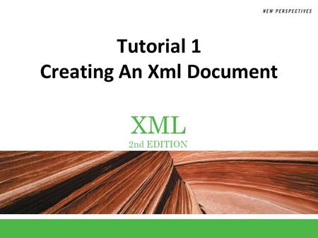 XML 2nd EDITION Tutorial 1 Creating An Xml Document.