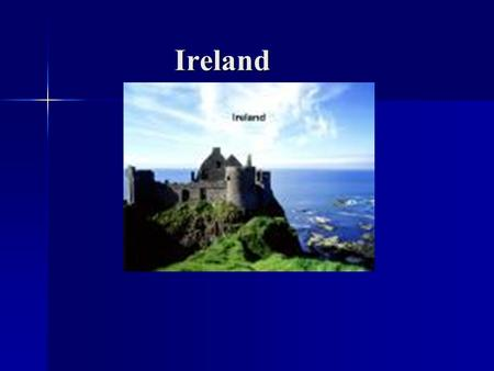 Ireland Ireland. Climate Climate Temperate Maritime modified by North Atlantic Current; Temperate Maritime modified by North Atlantic Current; Mild Winters,
