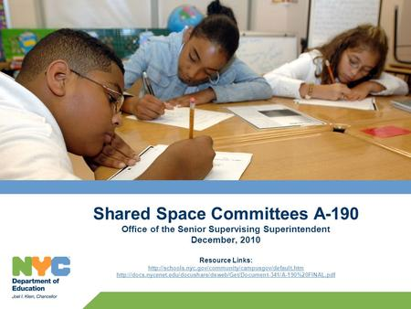 Shared Space Committees A-190 Office of the Senior Supervising Superintendent December, 2010 Resource Links: