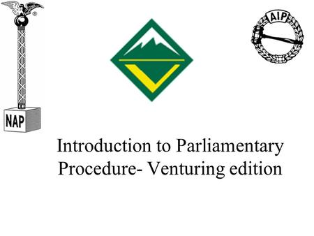 Introduction to Parliamentary Procedure- Venturing edition.