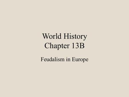 World History Chapter 13B Feudalism in Europe. New Invasions Trouble Western Europe After his death his sons and grandsons break up Charlemagne's Empire.