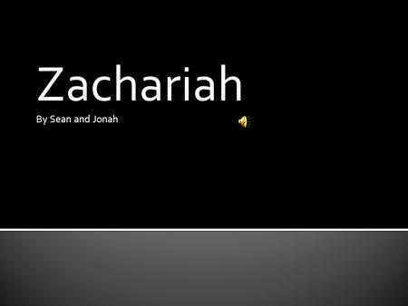 Zachariah By Sean and Jonah  Generous  In the story of Charlotte Doyle Zachariah is described as generous as he meets Charlotte.  Definition for generous: